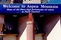 /images/133/1999-09-colo-aspen-ski.jpg - #00375: `Welcome to Aspen Mountain - Home of the finest high performance ski school in North America` … Sept 1999 -- Aspen, Colorado